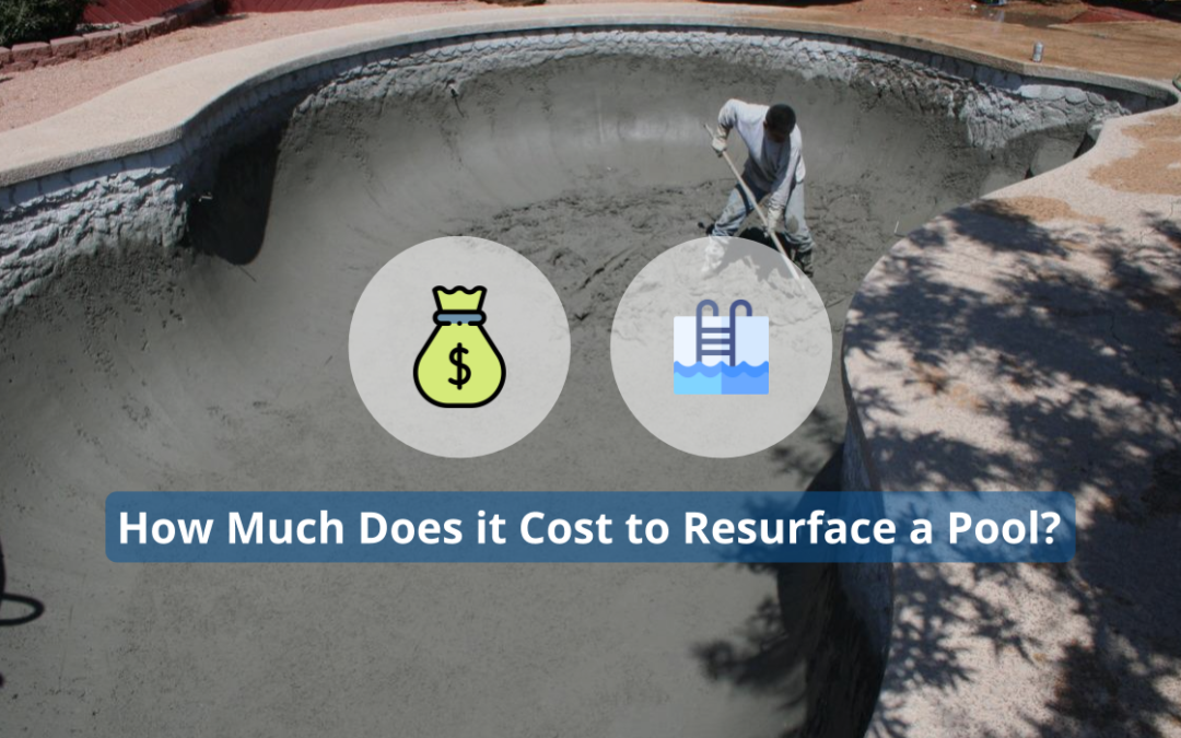 How Much Does it Cost to Resurface a Pool?